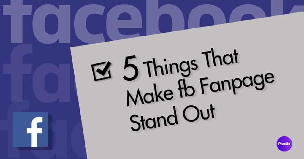 5 easy ways to make your Facebook Page stand out