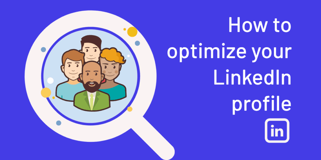 How to optimize your LinkedIn profile and help recruiters find you
